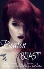 Beaten and the beast. by FightingFearless