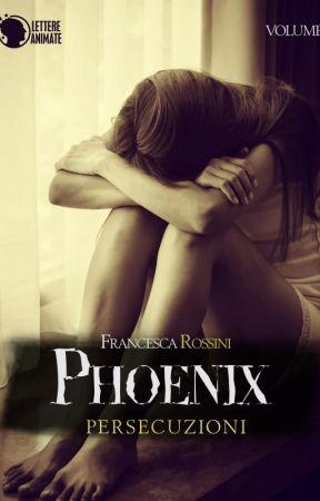 phoenix persecuzioni by FrancescaRossini
