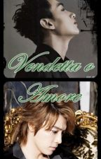Dangerous: Vendetta o Amore (2° Temp) by Lupiitha17