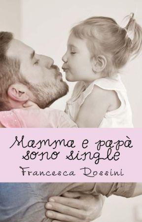MAMMA E PAPA' SONO SINGLE by FrancescaRossini
