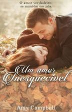 Um Amor Inesquecível (EM BREVE NA AMAZON) by EmileidiBMS