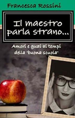 il maestro parla strano by FrancescaRossini