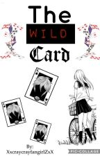 The Wild Card (Gene X Reader PHD) by XxcraycrayfangirlZxX