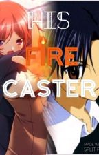 His Fire Caster||Natsume Hyuuga by XxNeverGirlXx