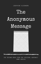 The Anonymous Message (Sequel to The Werewolf Game) by jpalxndr