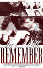 Love Will Remember // IWHY Tome 2 by ninawires