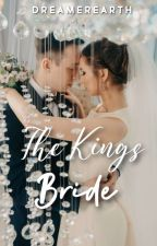 The Kings Bride (Book 3 of Kings Trilogy) by Dreamerearth