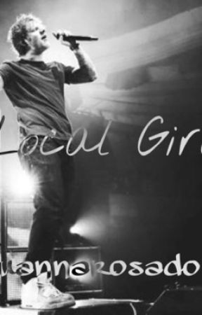 A Local Girl ~Ed Sheeran/One Direction~DISCONTINUED - A