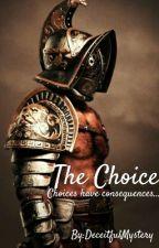 The Choice  by DeceitfulMystery