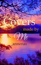 Covers made by me by _annenas