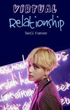 Virtual Relationship  by TaeGi_Forever