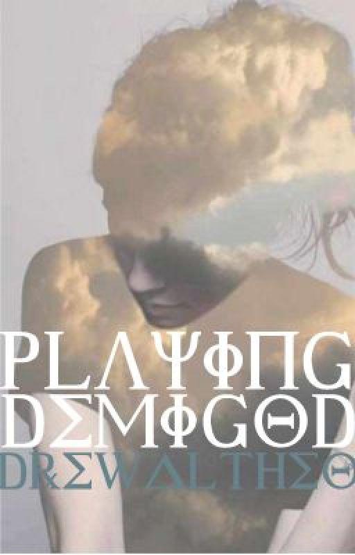 Playing Demigod { Watty's 2013 - Percy Jackson } by DrewAltheo