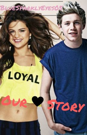 Our Story (Niall Horan Fanfic) by BlueSparklyEyes05