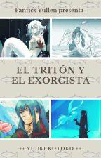 El tritón y el exorcista by YuukiKotoko