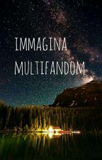 Immagina Multifandom by percyperannabeth
