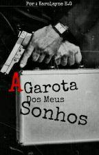 A Garota Dos Meus Sonhos  by Karolayne4