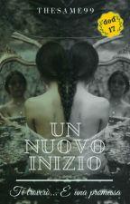 Un Nuovo Inizio by Thesame99
