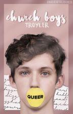 church boys ✗ troyler by valevntine