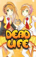 Dead Life [Vocaloid] by Vivisaurs