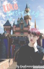 Like Yesterday (Exo's Kyungsoo) [COMPLETE] by KpopForeverInMyHeart