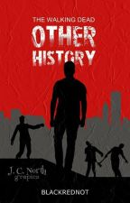 The Walking Dead : Other History © by BlackRedNot