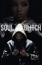 Soul Glitch (COMING SOON) by dickstopher
