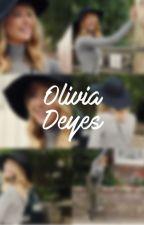 Olivia Deyes | Book 2 Of: ABZ by GirIOnIine