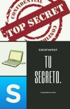 Tu secreto by cristin907