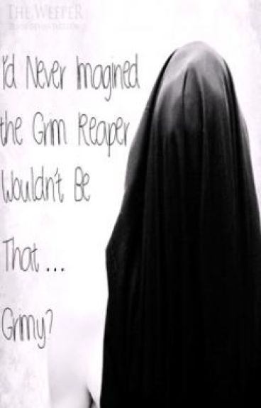 I'd Never Imagined The Grim Reaper Wouldn't Be That...Grimy? HIATUS