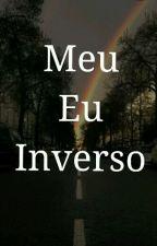 Meu Eu Inverso by mari_hunter