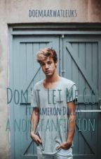 Don't let me go~ft. Cameron Dallas (nee ik ben geen fan) by doemaarwatleuks