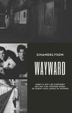 Wayward. {Larry Stylinson} by ChandelySon