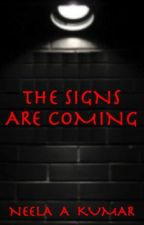 The Signs Are Coming by BlueHappyKing
