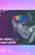 Is my hero -Stefano lepri [SOSPESA] by ____twentyonepilots_