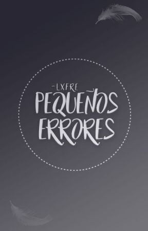 Pequeños Errores by -Lxfre