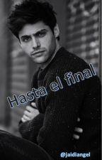 Hasta el final (Jonalec) by jaidiangel