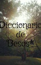 Diccionario de Besos* by IJUSTME