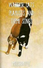 Warrior Cats Playlists And Theme Songs by Mousedapple
