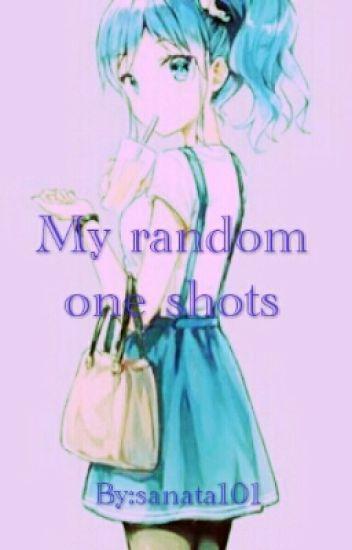my random one shots