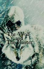 The Wolf and the Hunter by Cant_be_the_only_one
