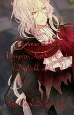 La Novia del Rey Vampiro . Karlheinz y tu [Diabolik Lovers] by PaolaSakamaki