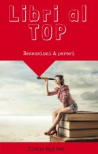 Libri al top - Recensioni & Pareri by LittleRedOwl