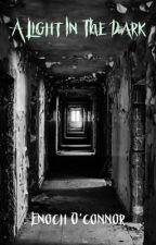 A light in the Dark • Enoch O'Connor by FB1717