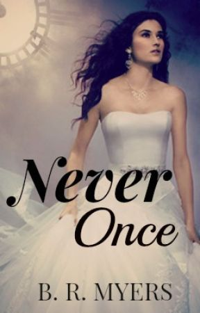 Never Once by BRMyers