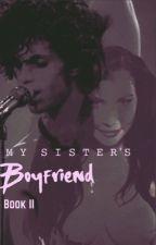 My Sister's Boyfriend Book II: Adulthood by Zara10109