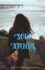 solo amigos by FelicityForRose