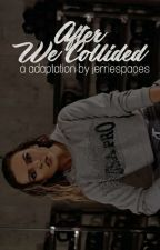 After We Collided (Jerrie Version) by jerriespaces