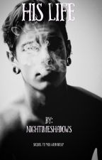 His Life  by nightimeshadows
