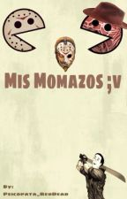 Mis Momazos ;vr by Psicopata_RedDead
