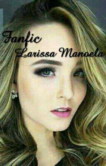 fanfic - Larissa Manoela - Milaah Araújo - Wattpad 9973f07b11